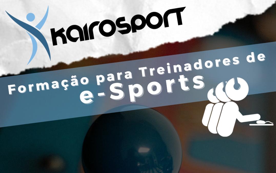 Formação para Treinadores de e-Sports – 11 a 22 out 2021